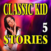Classic Kid Stories, Vol. 5 by Stevie Wright