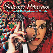 Sahara Princess: Sensual Bellydance Music by Various Artists