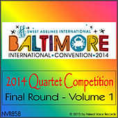 2014 Sweet Adelines International Quartet Competition - Final Round - Volume 1 by Various Artists