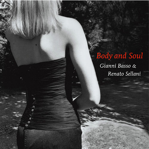 Body and Soul by Renato Sellani