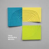 Trio Madeira Brasil by Trio Madeira Brasil