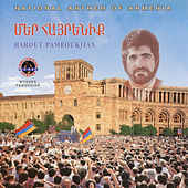 National Anthem of Armenia: Mer Hayrenik by Harout Pamboukjian