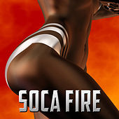 Soca Fire: The Top Soca Party Hits by Various Artists