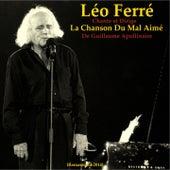 La chanson du mal aimé de Guillaume Apollinaire (Remastered) by Leo Ferre