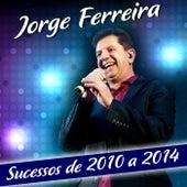 Sucessos 2010 a 2014 by Jorge Ferreira