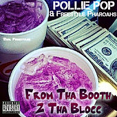 From the Booth 2 Tha Blocc by Pollie Pop