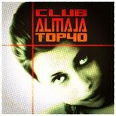 Club Almaja Top 40 by Various Artists