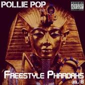 Freestyle Pharoahs, Vol. 8 by Pollie Pop
