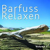 Barfuss Relaxen, Vol. 1 (Pures Chill Gefühl) by Various Artists