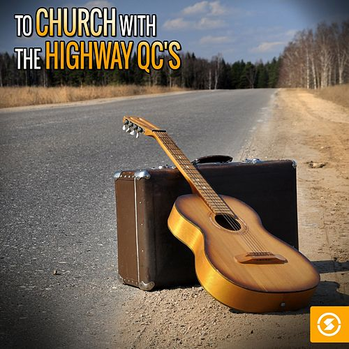 To Church with The Highway Q.C.'s by The Highway Q.C.'s