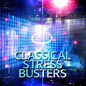 Classical Stress Busters – Popular Classical Music for Natural Stress Relief, Dealing with Stress, Total Relax, Mind Relaxation, Chill Music to Reduce Stress by Stress Busters Collection