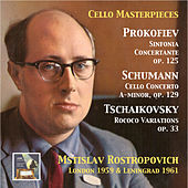 Cello Masterpieces: Mstislav Rostropovitch Plays Prokofiev, Schumann & Tchaikovsky (Remastered 2015) by Mstislav Rostropovich