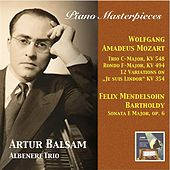 Piano Masterpieces: Artur Balsam Plays Mozart & Mendelssohn (2015 Digital Remaster) by Various Artists
