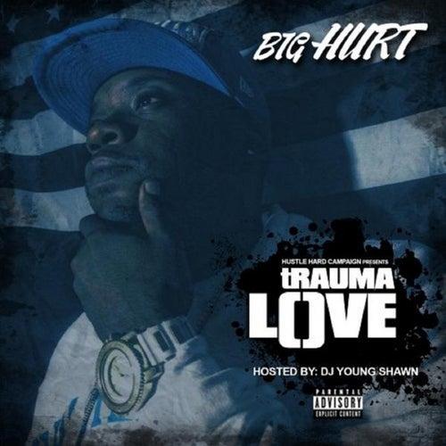 Trauma Love by The Big Hurt
