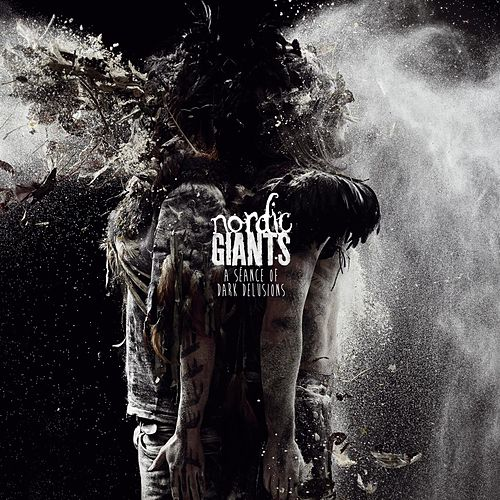 A Séance of Dark Delusions by Nordic Giants