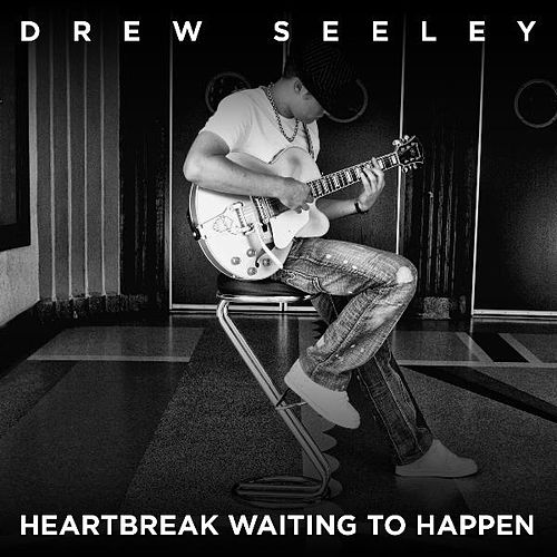 Heartbreak Waiting to Happen by Drew Seeley
