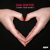 Carry your heart by Dan Winter
