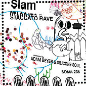 Staccato Rave by Slam
