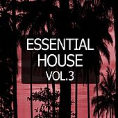 Essential House, Vol. 3 by Various Artists