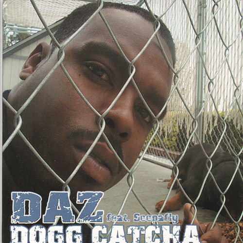 Dogg Catcha Ep by Daz Dillinger