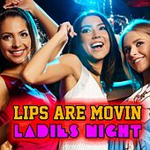 Lips Are Movin' - Ladies Night by Various Artists