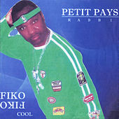 Fiko fiko cool by Petit Pays