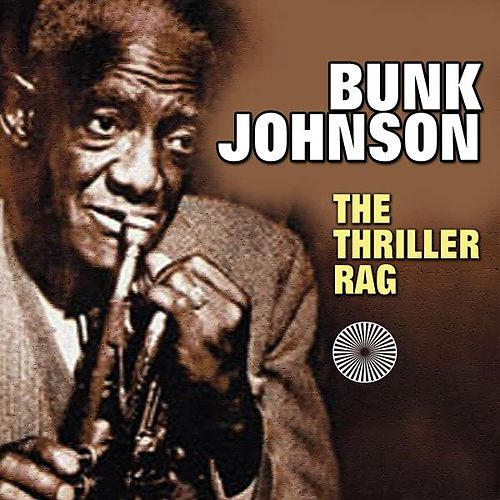 The Thriller Rag by Bunk Johnson