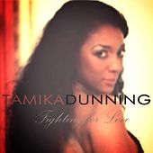 Fighting for Love by Tamika Dunning