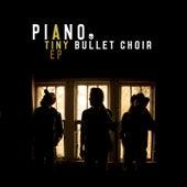 Tiny Bullet Choir by Piano