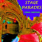The Final Curtain by Stage Parades