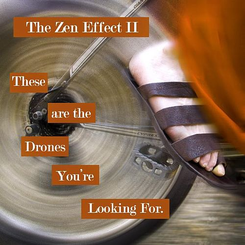 The Zen Effect II: These Are the Drones You're Looking For by Rolfe Kent