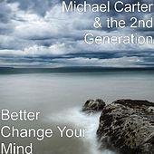 Better Change Your Mind by Michael Carter