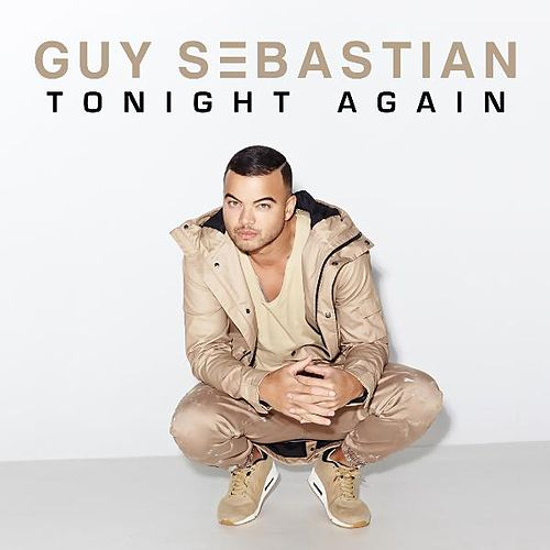 Tonight Again by Guy Sebastian