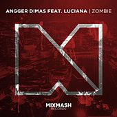 Zombie (Radio Edit) [feat. Luciana] by Angger Dimas