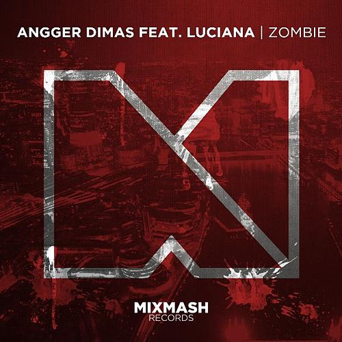Zombie (Radio Edit) [feat. Luciana] by Angger Dimas