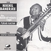 The Hundred-Minute Raga: Purabi Kalyan by Nikhil Banerjee