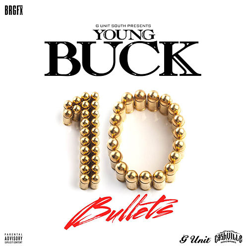 10 Bullets by Young Buck