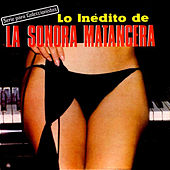 Lo Inédito De La Sonora Matancera by Various Artists