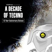 Elektrax Recordings - A Decade of Techno by Various Artists