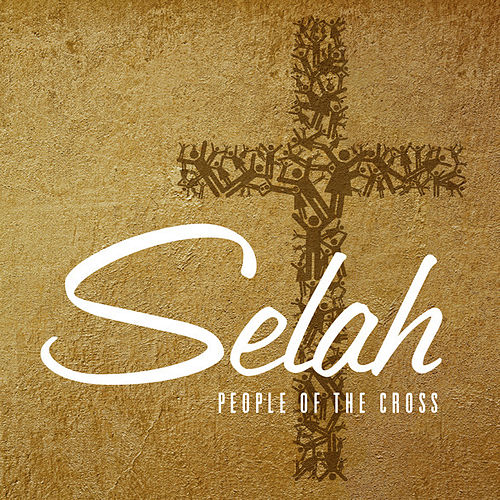 People Of The Cross by Selah