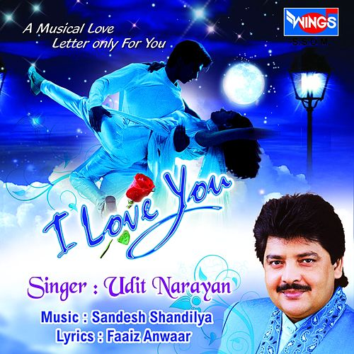 I Love You by Udit Narayan