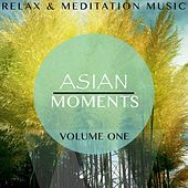 Asian Moments, Vol. 1 (Finest Music for Relaxing & Chill out Moments) by Various Artists