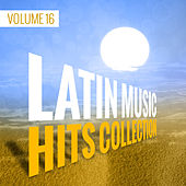 Latin Music Hits Collection (Volume 16) by Various Artists