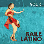 Baile Latino (Volumen 3) by Various Artists