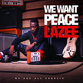 We want peace by Lazee