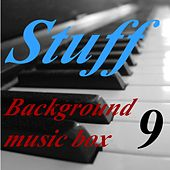 Background Music Box, Vol. 9 by Stuff