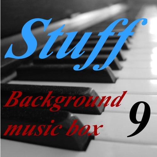 Background Music Box, Vol. 9 by Stuff