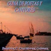 Beatriz Celina Gutiérrez Gómez: Cuna de Poetas y Cantores by Various Artists