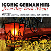 Iconic German Hits from Way Back When! by Various Artists