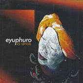 Eyuphuro - 25 Anos by Eyuphuro
